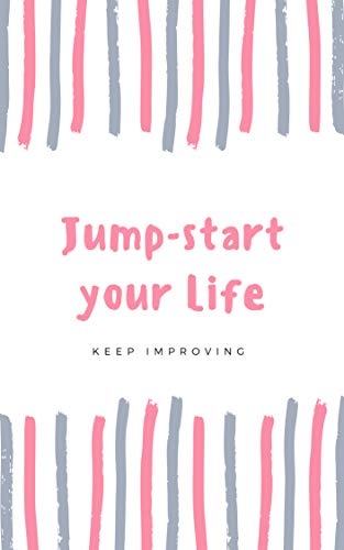 Jump-start your Life (Keep Improving) book cover