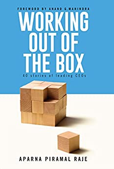 Working Out of the Box: 40 stories of Leading CEOs by [Piramal, Aparna]