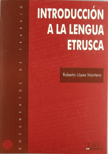 Manual de lengua etrusca (Documentos de trabajo) por Roberto López Montero