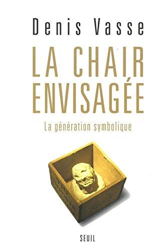 La Chair envisagée : La Génération symbolique