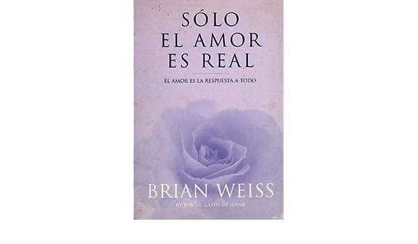 Solo El Amor Es Real El Amor Es La Respuesta A Todo Amazon Co Uk