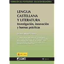 Lengua Castellana y Literatura. Investigación, innovación y buenas prácticas: 103 (Formacion Profesorado-E.Secun.)