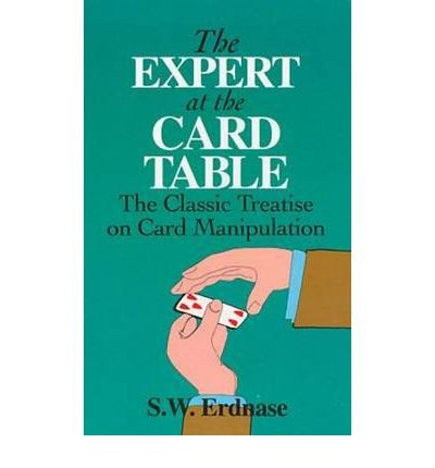 The Expert at the Card Table: Classic Treatise on Card Manipulation (Dover Magic Books) (Paperback) - Common