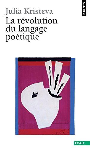 La revolution du langage poetique. l'avant-garde a la fin du xixe siecle: lautreamont et Mallarmé (Points essais)