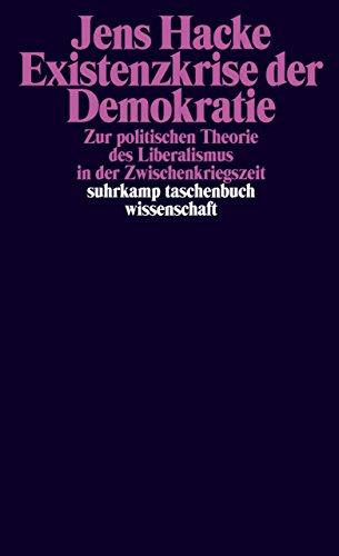 Existenzkrise der Demokratie: Zur politischen Theorie des Liberalismus in der Zwischenkriegszeit (suhrkamp taschenbuch wissenschaft)
