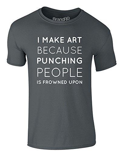 Brand88 - I Make Art Because..., Erwachsene Gedrucktes T-Shirt Dunkelgrau/Weiß