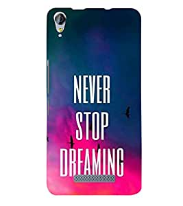 FUSON Never Stop Dreaming 3D Hard Polycarbonate Designer Back Case Cover for Micromax Canvas Juice 3+ Q394 :: Micromax Canvas Juice 3 Plus Q394