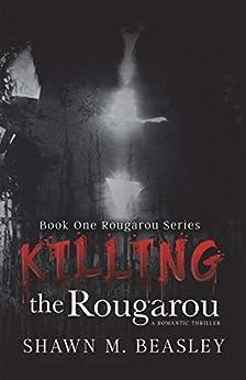 Killing the Rougarou by [Beasley, Shawn M.]