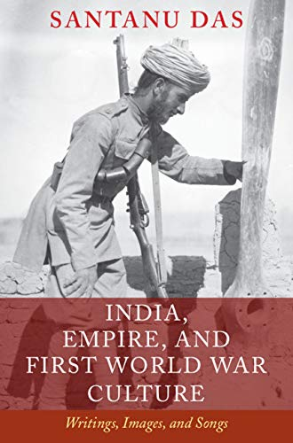 India, Empire, and First World War Culture: Writings, Images, and Songs (English Edition)
