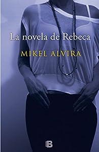 La novela de Rebeca par Mikel Alvira Palacios