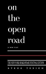 On the Open Road: New York Shakespeare Edition by Steve Tesich (2000-04-01)