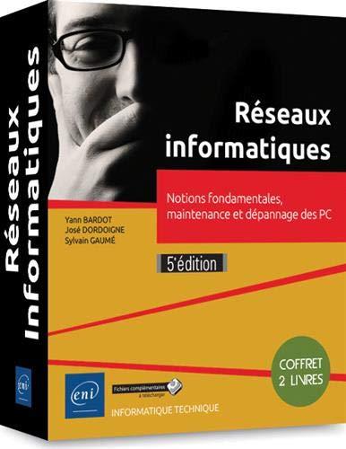 Réseaux informatiques : Coffret de 2 livres : notions fondamentales, maintenance et dépannage des PC