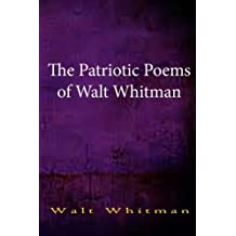 The Patriotic Poems of Walt Whitman by Walt Whitman (2014-06-17)