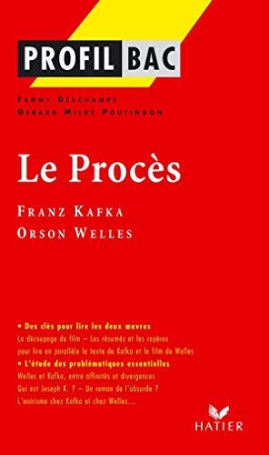 Profil - Kafka, Welles : Le Procès: Analyse littéraire de l'oeuvre