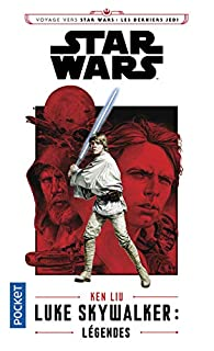 Luke Skywalker : légendes par Ken Liu