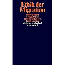 Ethik der Migration: Philosophische Schlüsseltexte (suhrkamp taschenbuch wissenschaft)
