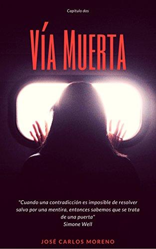 Vía Muerta: Capítulo dos. por José Carlos Moreno