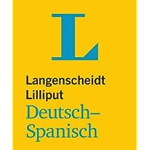 Langenscheidt Lilliput Deutsch-Spanisch - im Mini-Format (Lilliput-Wörterbücher Fremdsprachen)