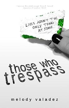 Those Who Trespass by [Valadez, Melody]