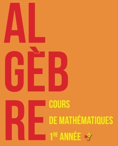Algèbre : Cours de mathématiques - Première année