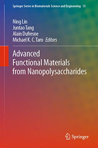 Advanced Functional Materials from Nanopolysaccharides (Springer Series in Biomaterials Science and Engineering Book 15) (English Edition)