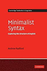 Minimalist Syntax: Exploring the Structure of English (Cambridge Textbooks in Linguistics) by Andrew Radford (2004-06-21)