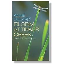Pilgrim at Tinker Creek by Annie Dillard (2011-04-29)
