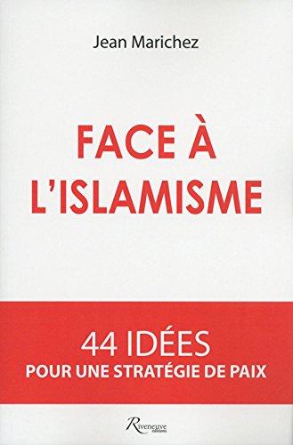 Face à l'islamisme. 44 idées pour ...