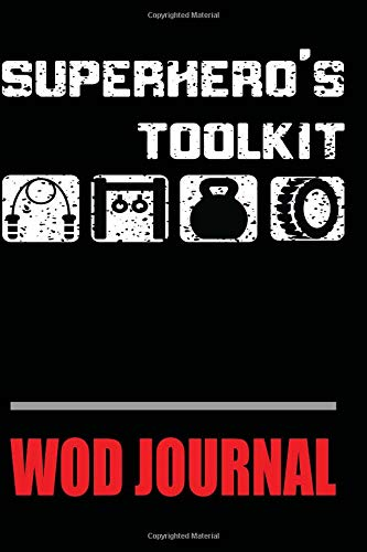 Superhero's Toolkit WOD Journal: Workout Of The Day Strength Training Log por Eryn Conroy