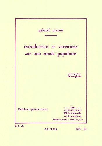 INTRODUCTION ET VARIATIONS SUR UNE RONDE POPULAIRE QUATUOR SAXOPHONES/PTION PTIES