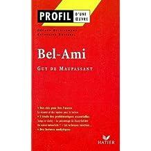 Profil d'une oeuvre : Bel-Ami, Guy de Maupassant