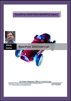 SharePoint 2010 Visio Graphics (SharePoint 2010 JumpStart) (English Edition) par [gupta, vishal]