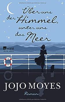 Jojo Moyes (Autor), Katharina Naumann (Übersetzer)(266)Neu kaufen: EUR 14,9997 AngeboteabEUR 0,78