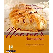 Wiener Nachspeisen: Rezepte aus Meisterhand