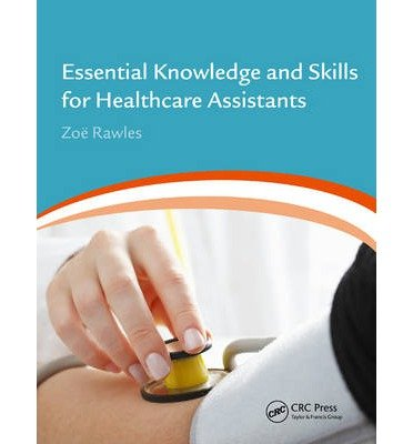 [(Essential Knowledge and Skills for Healthcare Assistants)] [ By (author) Zoe Rawles ] [January, 2014]