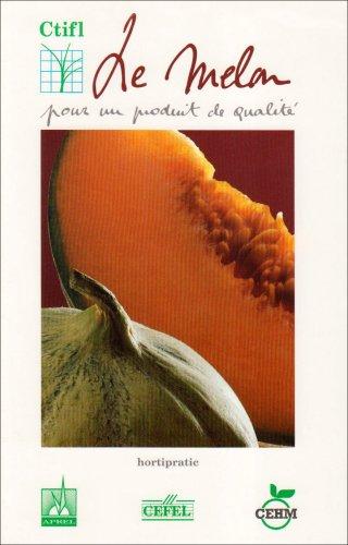 Le Melon : Pour un produit de qualité par Bertrand Guérineau