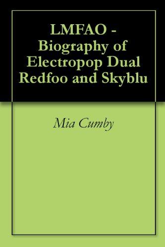 LMFAO - Biography of Electropop Dual Redfoo and Skyblu (English Edition)