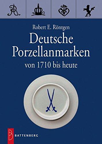Preisvergleich Produktbild Deutsche Porzellanmarken: Von 1710 bis heute