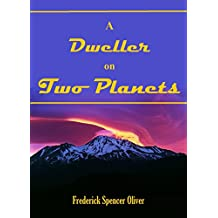 A Dweller on Two Planets: Or, The Dividing of the Way (1920) (English Edition)