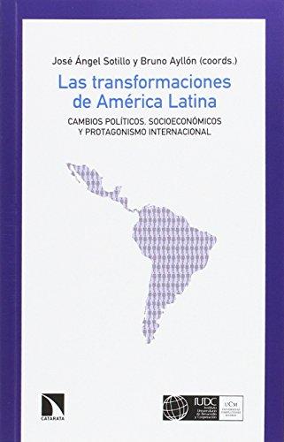 Las transformaciones de América Latina: Cambios políticos, socioeconómicos y protagonismo internacional (Mayor)
