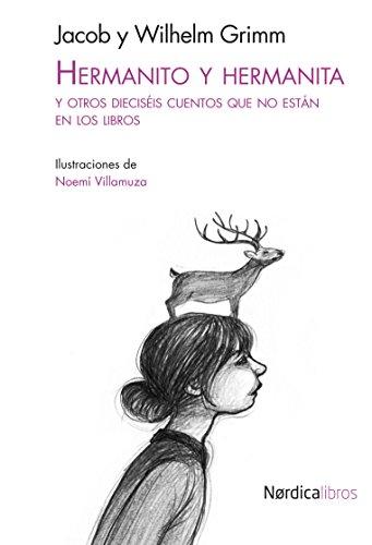 Hermanito y Hermanita: Y otros dieciséis cuentos que no están en los libros (Miniilustrados) por Jacob Grimm