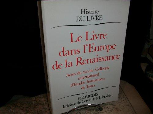 Le livre dans l'europe de la renaissance : actes par Martin Henri-Jean