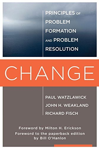 Change: Principles of Problem Formation and Problem Resolution by Watzlawick, Paul, Weakland, John H., Fisch, Richard (2011) Paperback