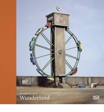 [(Frank Kunert: Wunderland)] [ Edited by Thilo von Debschitz ] [December, 2013]