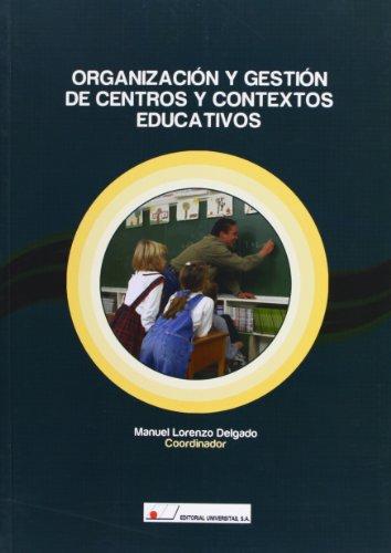 Organizaci¢n y gesti¢n de centros y contextos educativos por Manuel Lorenzo Delgado