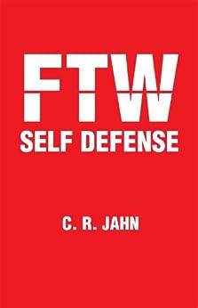 FTW SELF DEFENSE (English Edition) par [JAHN, C. R.]