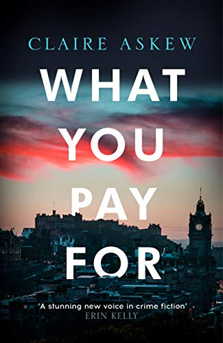 What You Pay For (DI Birch) by [Askew, Claire]