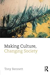 Making Culture, Changing Society (Culture, Economy and the Social)