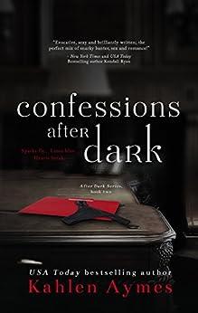 Confessions After Dark: After Dark Series, Book 2 (English Edition) von [Aymes, Kahlen]