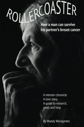 Rollercoaster: How a man can survive his partner's breast cancer by Weingarten, Woody (2014) Paperback